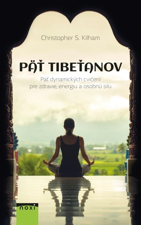 Päť Tibeťanov (Christopher S. Kilham)